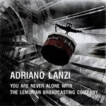 Adriano Lanzi - You are never alone with the Lemurian Broadcasting Company