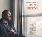 Jimmy Greene - While Looking Up