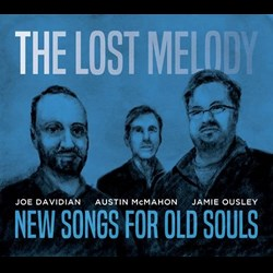 The Lost Melody Trio - New Songs For Old Souls