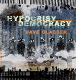 Dave Glasser - Hypocrisy Democracy
