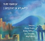 Yury Markin - I Believe In Atlantis