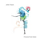 Julien Tassin - Pictures From Home