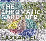 Saxkartel - The Chromatic Gardener
