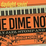 The Dime Notes - Daylight Savin'