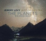 Jeremy Levy Jazz Orchestra – The Planets: Reimagined