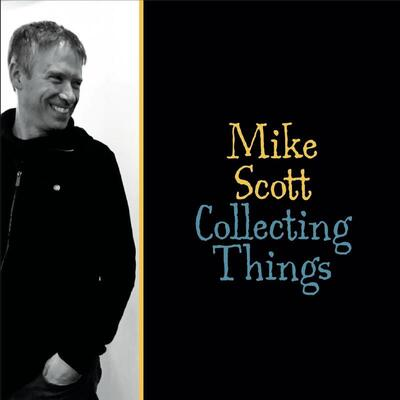 Mike Scott – Collecting Things