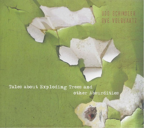 Udo Schindler / Ove Volquartz - Tales about exploding trees and other Absurdities