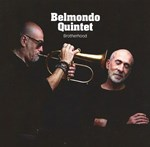 Belmondo Quintet  - Brotherhood
