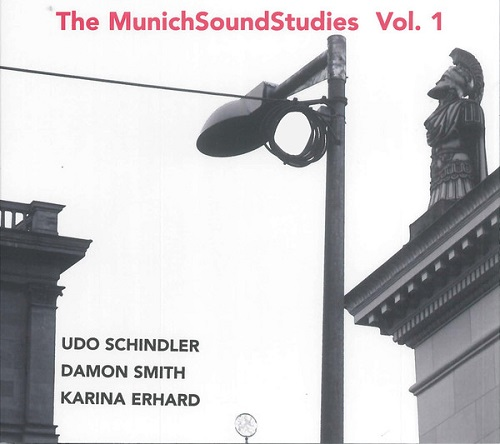 Schindler / Smith / Erhard - The MunichSoundStudies Vol. 1
