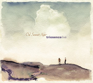 Triosence live: One Summer Night