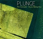 Bruno Råberg & Phil Grenadier Duo, Plunge