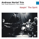 Andreas Hertel Trio: Keepin' The Spirit
