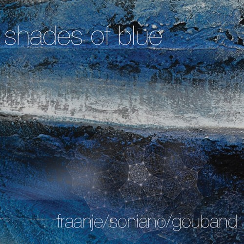 Fraanje/Soniano/Gouband - Shades of Blue