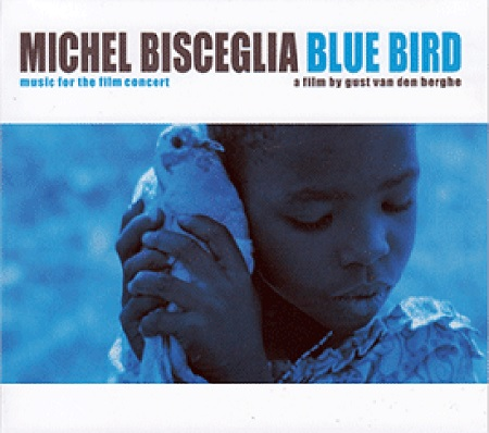 Michel Bisceglia - Blue Bird, music for the film concert (Claude Loxhay)