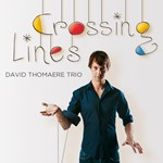 David Thomaere Trio: Crossing Lines