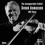 Svend Asmussen 100 Years - The Incomparable Fiddler