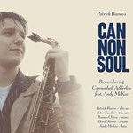 Patrick Bianco's Cannonsoul: Remembering Cannonball Adderley feat. Andy McKee