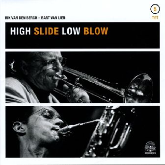 Rik van den Bergh / Bart van Lier 5tet: HIGH SLIDE LOW BLOW