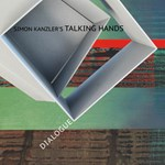 Simon Kanzler's Talking Hands: Dialogue