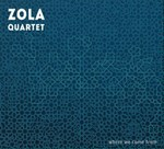 Zola 4tet: Where we come from