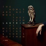 Lab Trio feat. Michaël Attias & Christopher Hoffman - The Howls are not what they seem
