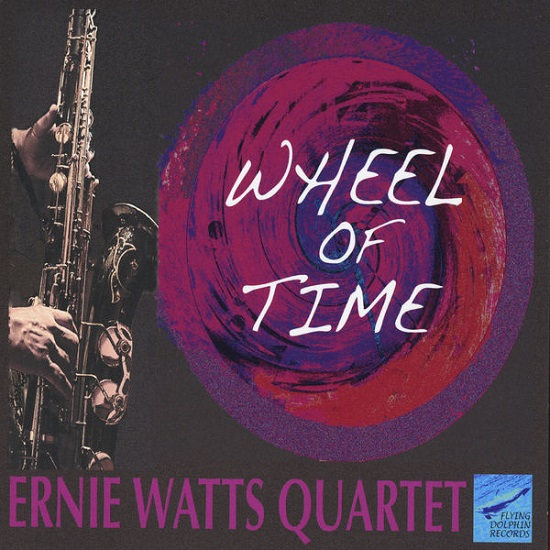 Ernie Watts Quartet - Wheel of Time