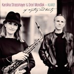 Karolina Strassmayer & Drori Mondlak – KLARO!: Of Mystery and Beauty