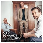 Dirk Schaadt Organ Trio: Time To Change