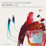 Christoph Irniger Pilgrim: Big Wheel Live