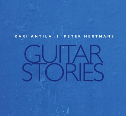 Kari Antila and Peter Hertmans: Guitar Stories