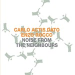 Carlo Actis Dato & Enzo Rocco - Noise from the neighbours (Claude Loxhay)