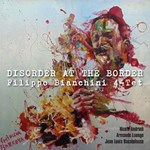 Filippo Bianchini Quartet - Disorder at the Border