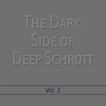 Deep Schrott: The Dark Side of Deep Schrott Vol. 2