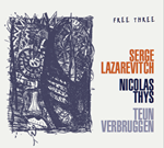 Serge Lazarevitch, Nicolas Thys, Teun Verbruggen: Free Three
