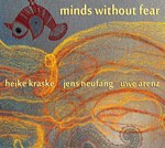 Kraske Neufang Arenz: Minds Without Fear