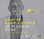 Günter Baby Sommer « Le Piccole Cose » / Live at Theater Gütersloh