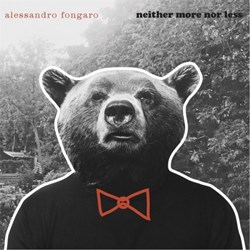 Alessandro Fongaro: Neither More Nor less