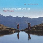 Klaus Koenig Jazz Live Trio - Night Thoughts