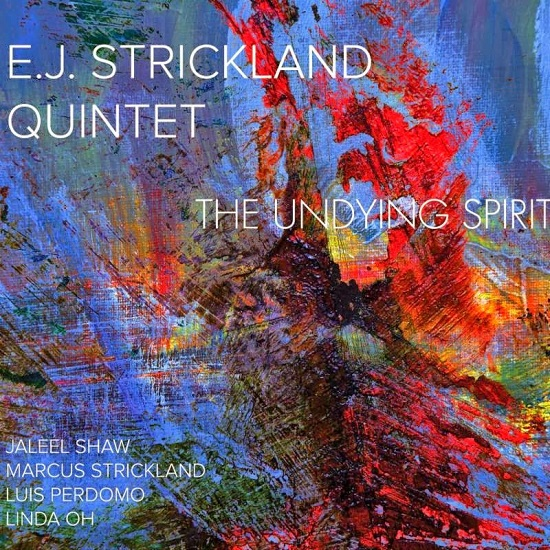 E. J. Strickland 5tet - The Undying Spirit