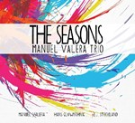 Manuel Valera Trio: The Seasons (f. dupuis-panther)