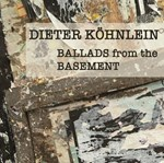 Dieter Köhnlein: Ballads from the Basement