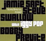 Jamie Saft/Steve Swallow/Bobby Previte + guest: Iggy Pop - Loneliness Road