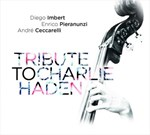 Diego Imbert - Enrico Pieranunzi - André Ceccarelli: Tribute to Charlie Haden