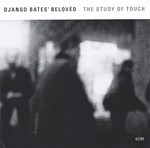 Django Bates' Beloved: The Study of Touch