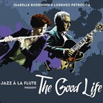 Isabelle Bodenseh & Lorenzo Petrocca - The Good Life