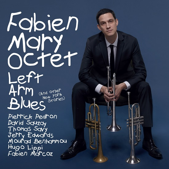Fabien Mary Octet - Left Arm Blues and other New York stories