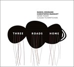 Daniel Erdmann - Christophe Marguet - Henri Texier - Claude Tchamitchian: Three roads home
