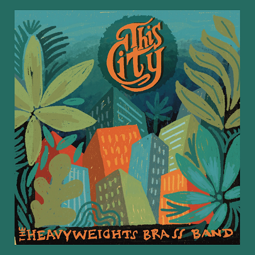 The Heavyweights Brass Band – This City