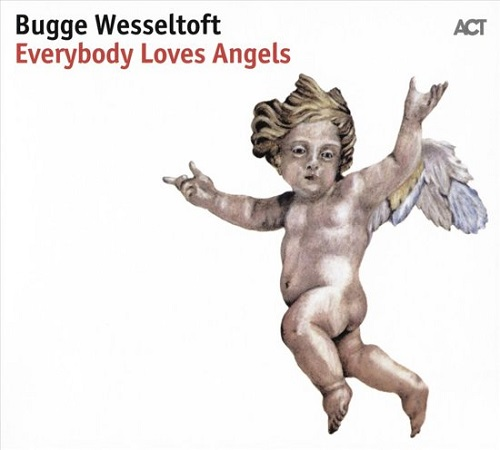 Bugge Wesseltoft - Everyone Loves Angels