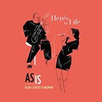 AS IS feat Alan and Stacey Schulman – Here's to Life